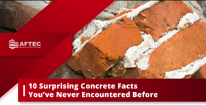 AFTEC - 10 surprising concrete facts you've never encountered before